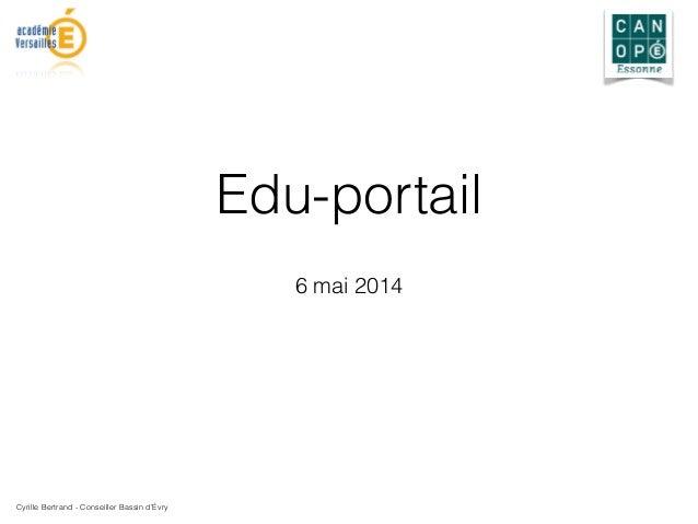 Edu-portail 6 mai 2014 Cyrille Bertrand - Conseiller Bassin d'Évry