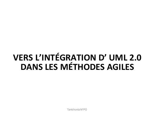 Tantchonta M'PO VERS  L'INTÉGRATION  D'  UML  2.0   DANS  LES  MÉTHODES  AGILES
