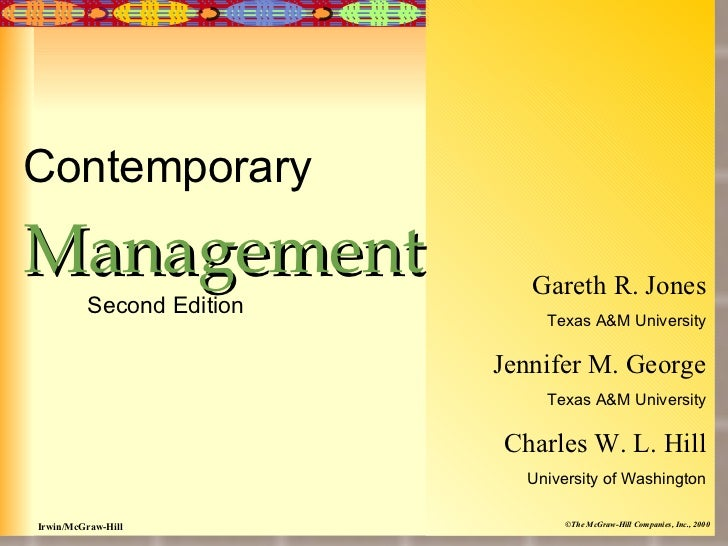 Contemporary Management Second Edition Gareth R. Jones Texas A&M University Jennifer M. George Texas A&M University Charle...