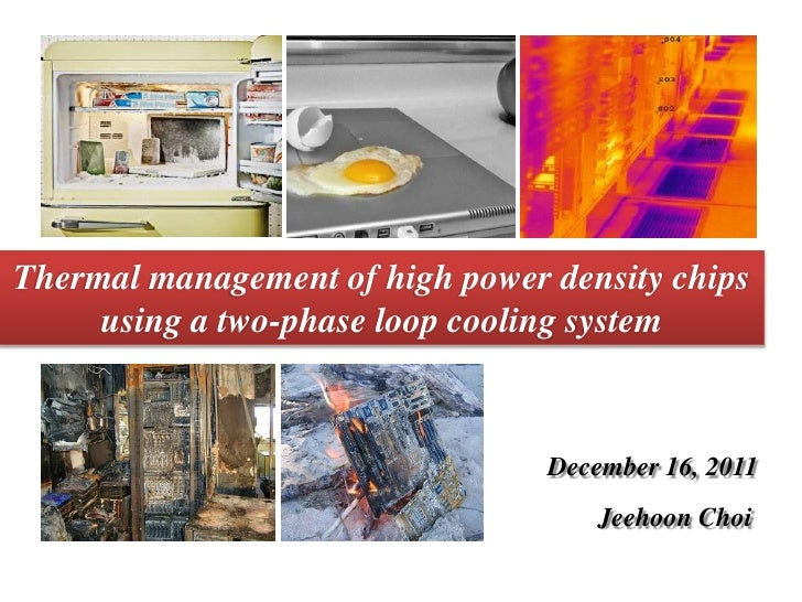 Thermal management of high power density chips     using a two-phase loop cooling system                                 D...