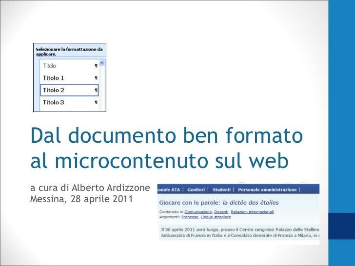 Dal documento ben formato al microcontenuto sul web a cura di Alberto Ardizzone Messina, 28 aprile 2011