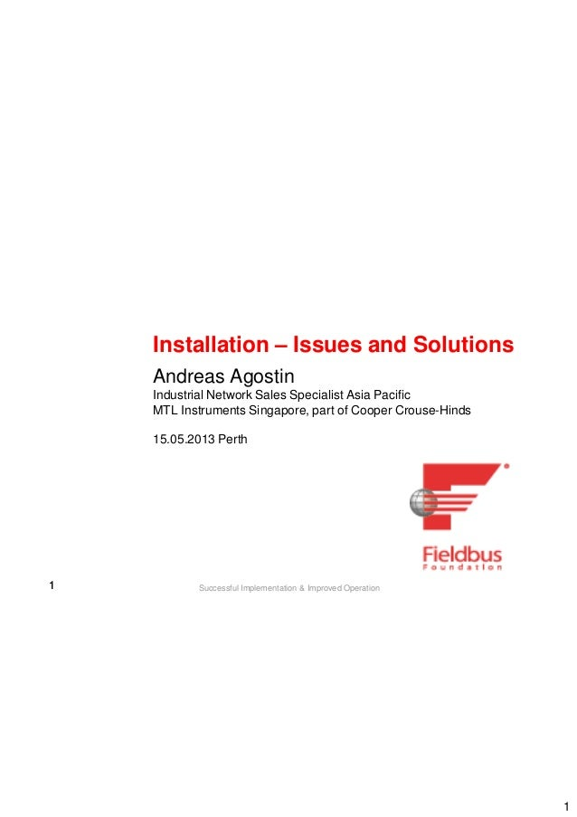 111 Successful Implementation & Improved OperationInstallation – Issues and SolutionsAndreas AgostinIndustrial Network Sal...