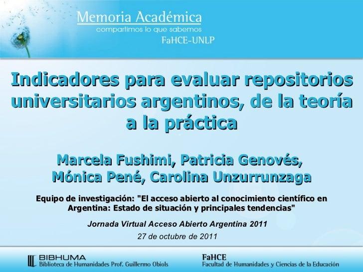 Jornada Virtual Acceso Abierto Argentina 2011 27 de octubre de 2011 Indicadores para evaluar repositorios universitarios a...
