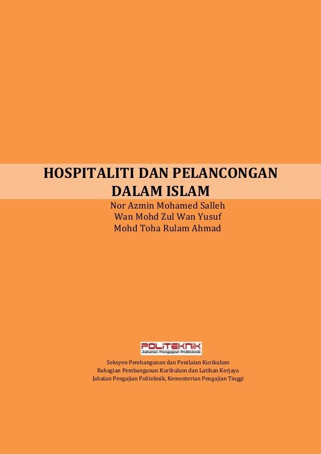 HOSPITALITI DAN PELANCONGAN DALAM ISLAM Nor Azmin Mohamed Salleh Wan Mohd Zul Wan Yusuf Mohd Toha Rulam Ahmad  Seksyen Pem...