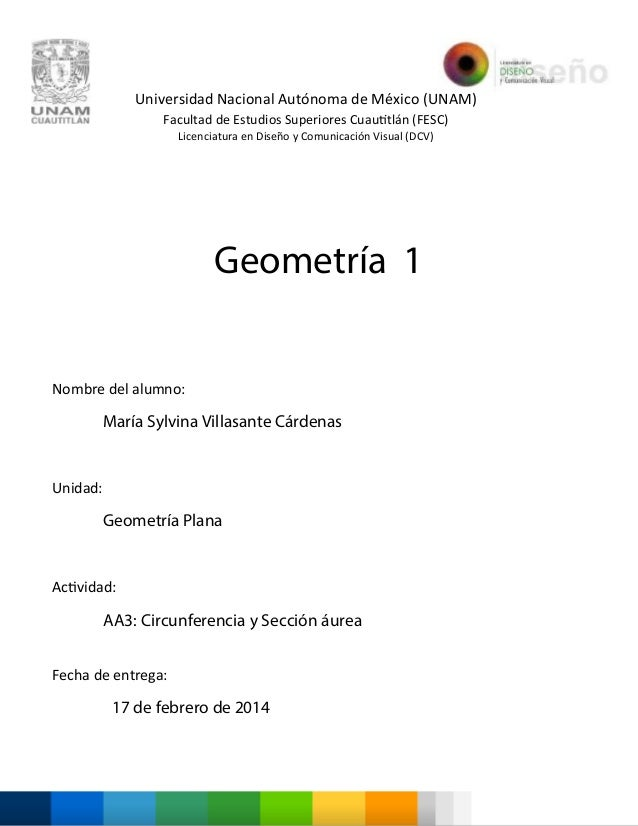 Nombre del alumno: María Sylvina Villasante Cárdenas Unidad: Geometría Plana Actividad: AA3: Circunferencia y Sección áure...