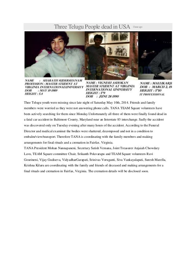 Three Telugu People dead in USA 1hourago Thee Telugu youth were missing since late night of Saturday May 10th, 2014. Frien...