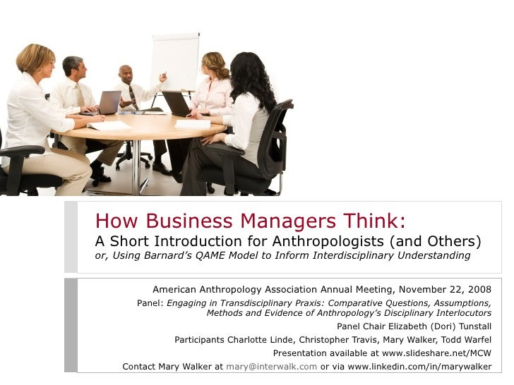 How Business Managers Think: A Short Introduction for Anthropologists (and Others) or, Using Barnard's QAME Model to Infor...