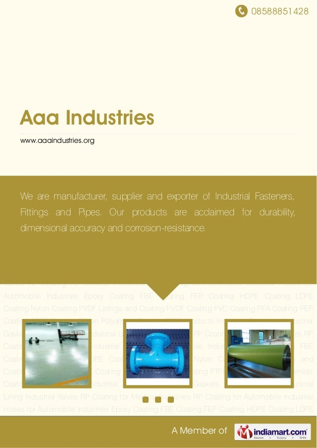 08588851428A Member ofAaa Industrieswww.aaaindustries.orgEpoxy Coating FBE Coating FEP Coating HDPE Coating LDPE Coating N...
