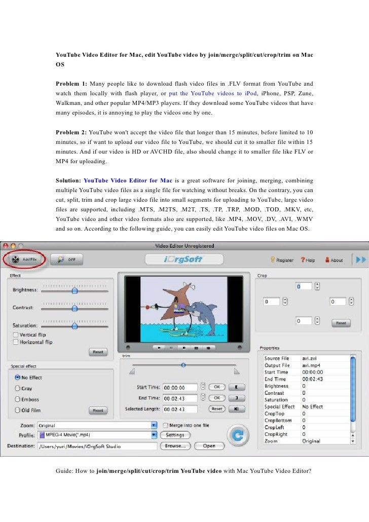 YouTube Video Editor for Mac, edit YouTube video by join/merge/split/cut/crop/trim on Mac OS  Problem 1: Many people like ...