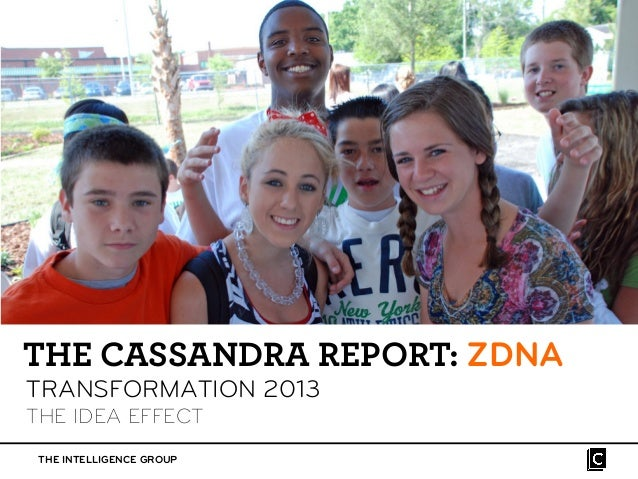 THE CASSANDRA REPORT: ZDNATRANSFORMATION 2013THE IDEA EFFECT THE INTELLIGENCE GROUP