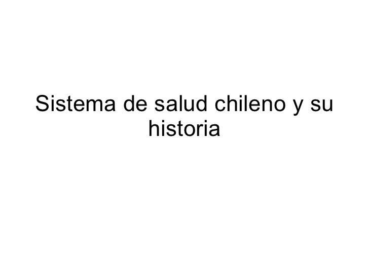 Sistema de salud chileno y su historia