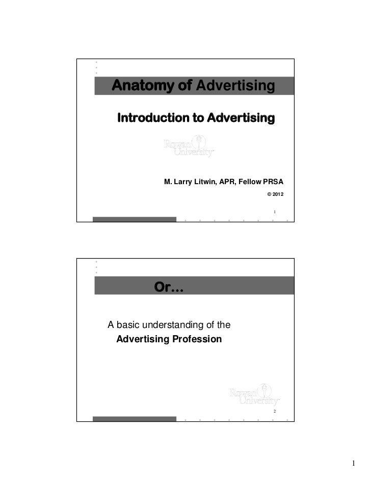 Anatomy of Advertising  Introduction to Advertising            M. Larry Litwin, APR, Fellow PRSA                          ...