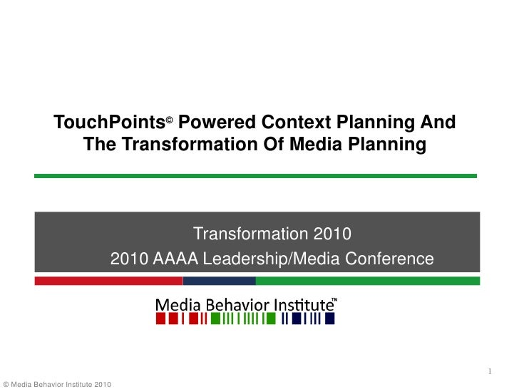 TouchPoints© Powered Context Planning And The Transformation Of Media Planning<br />1<br />Transformation 2010 <br />2010 ...