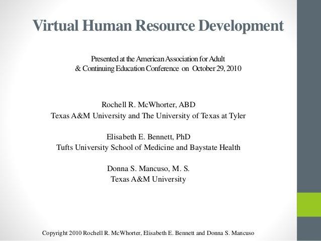 Virtual Human Resource Development PresentedattheAmericanAssociationforAdult &ContinuingEducationConference on October29,2...