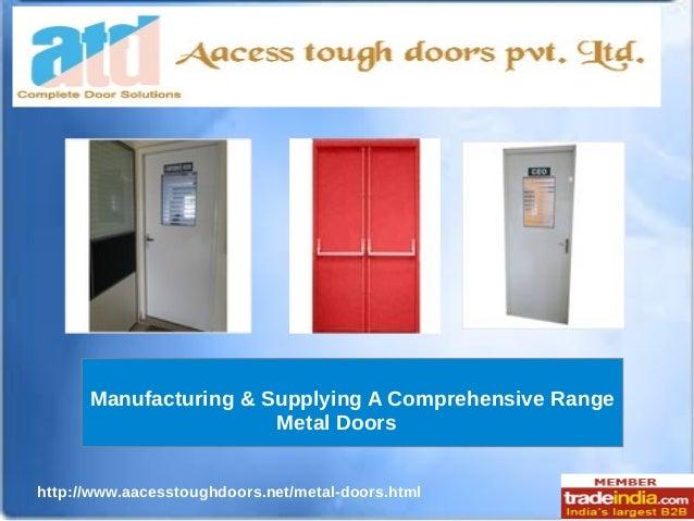 http://www.aacesstoughdoors.net/metal-doors.html Manufacturing & Supplying A Comprehensive Range Metal Doors