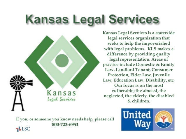 United Way Helps Here! Kansas Legal Services is a statewide legal services organization that seeks to help the impoverishe...