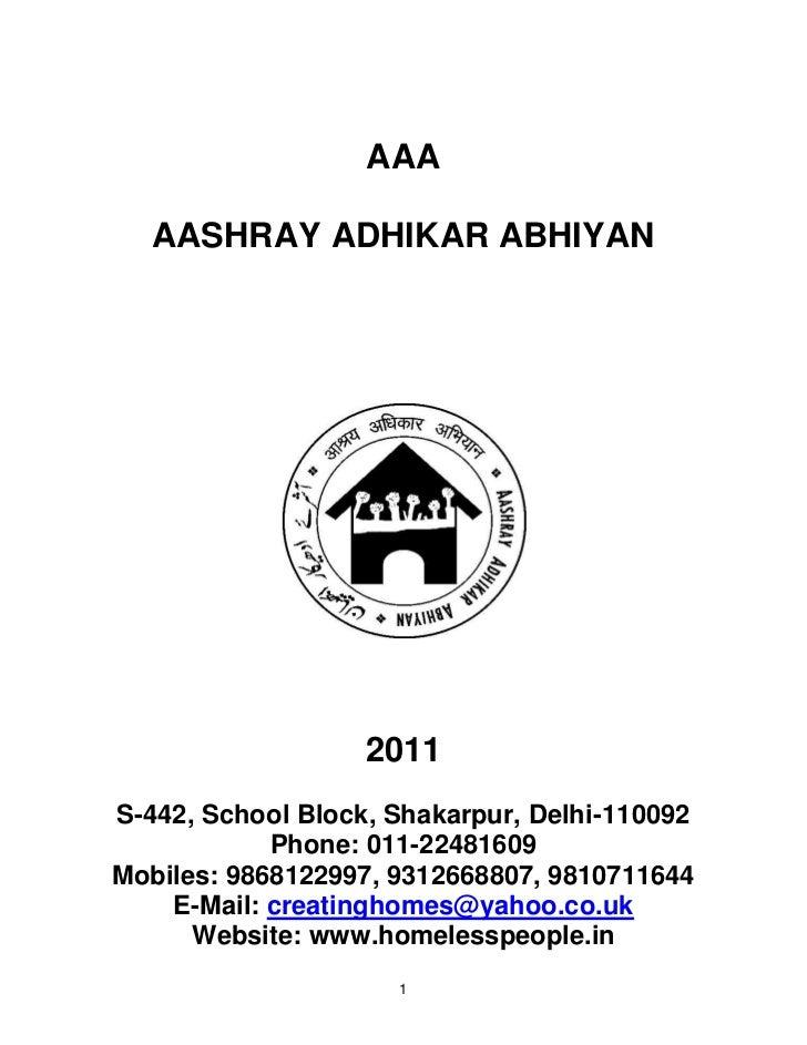 AAA   AASHRAY ADHIKAR ABHIYAN                   2011S-442, School Block, Shakarpur, Delhi-110092            Phone: 011-224...