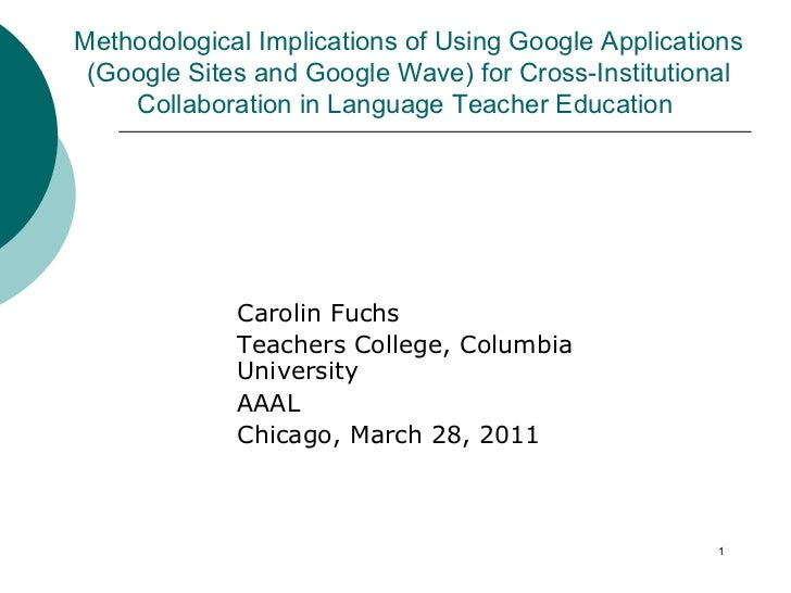 Methodological Implications of Using Google Applications (Google Sites and Google Wave) for Cross-Institutional Collaboration in Language Teacher Education