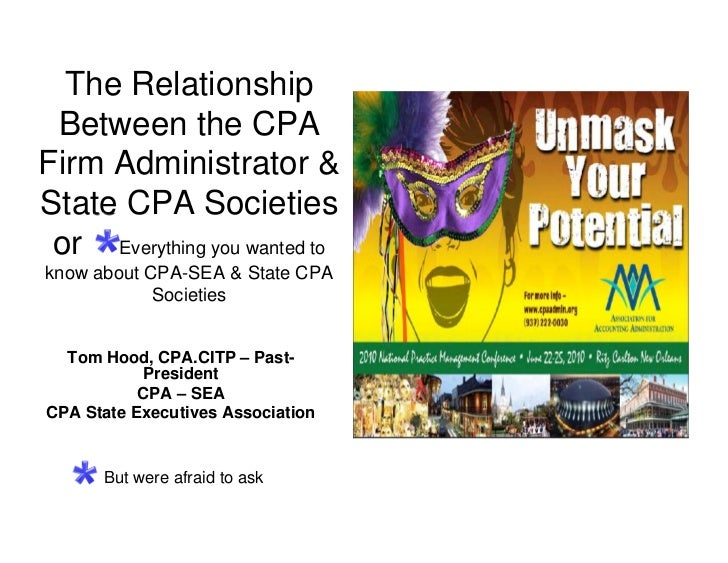 The Relationship  Between the CPA Firm Administrator & State CPA Societies  or Everything you wanted to know about CPA-SEA...