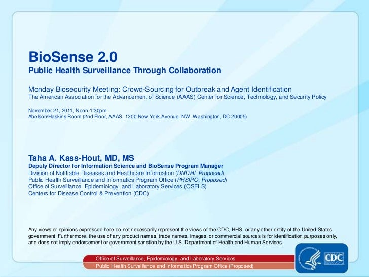 BioSense 2.0Public Health Surveillance Through CollaborationMonday Biosecurity Meeting: Crowd-Sourcing for Outbreak and Ag...