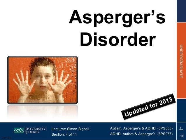 Asperger's                      Disorder                                                                            UNDERG...