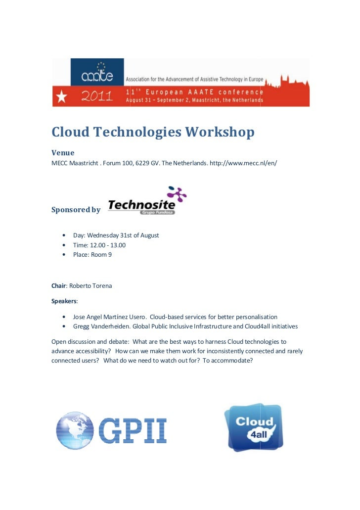 Cloud Technologies W                   WorkshopVenueMECC Maastricht . Forum 100, 6229 GV. The Netherlands. http://www.mecc...