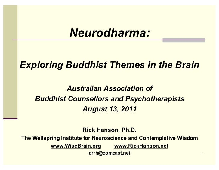 Neurodharma:Exploring Buddhist Themes in the Brain              Australian Association of     Buddhist Counsellors and Psy...