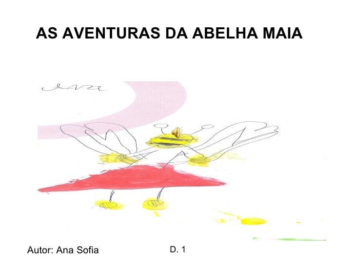 AS AVENTURAS DA ABELHA MAIA Autor: Ana Sofia D. 1