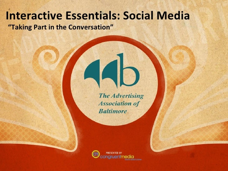 """Interactive Essentials: Social Media """" Taking Part in the Conversation"""""""