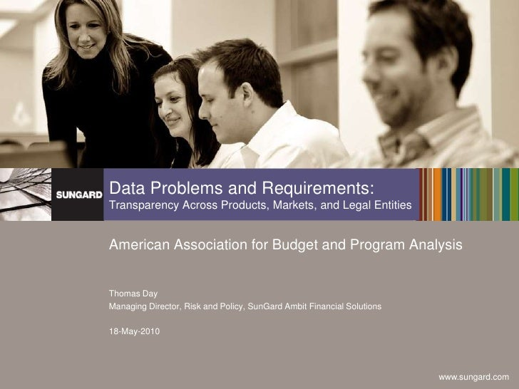 Data Problems and Requirements:Transparency Across Products, Markets, and Legal Entities<br />American Association for Bud...