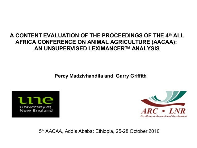 A content evaluation of the proceedings of the 4th all Africa conference on animal agriculture(AACAA) an unsupervised leximancer™ analysis