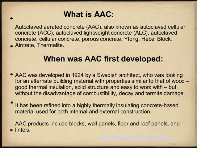 What is AAC: Autoclaved aerated concrete (AAC), also known as autoclaved cellular concrete (ACC), autoclaved lightweight c...
