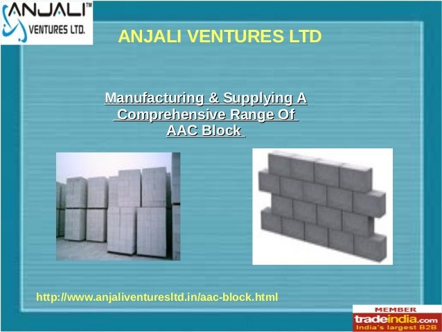 ANJALI VENTURES LTD http://www.anjaliventuresltd.in/aac-block.html Manufacturing & Supplying AManufacturing & Supplying A ...