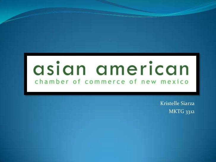 The Asian American Chamber of Commerce of New Mexico - Presentation