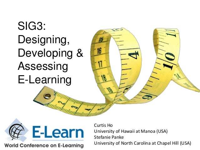 AACE E-Learn Special Interest Group on Designing, Developing, and Assessing E-Learning (SIG 3)