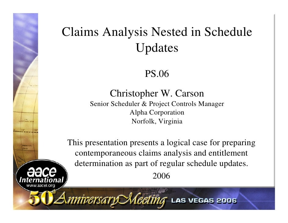 Claims Analysis Nested in Schedule             Updates                        PS.06             Christopher W. Carson     ...