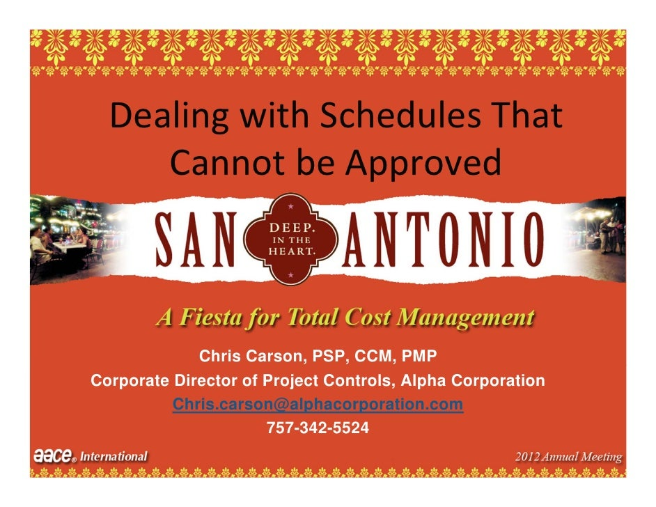 DealingwithSchedulesThat     CannotbeApproved             Chris Carson, PSP, CCM, PMPCorporate Director of Project C...