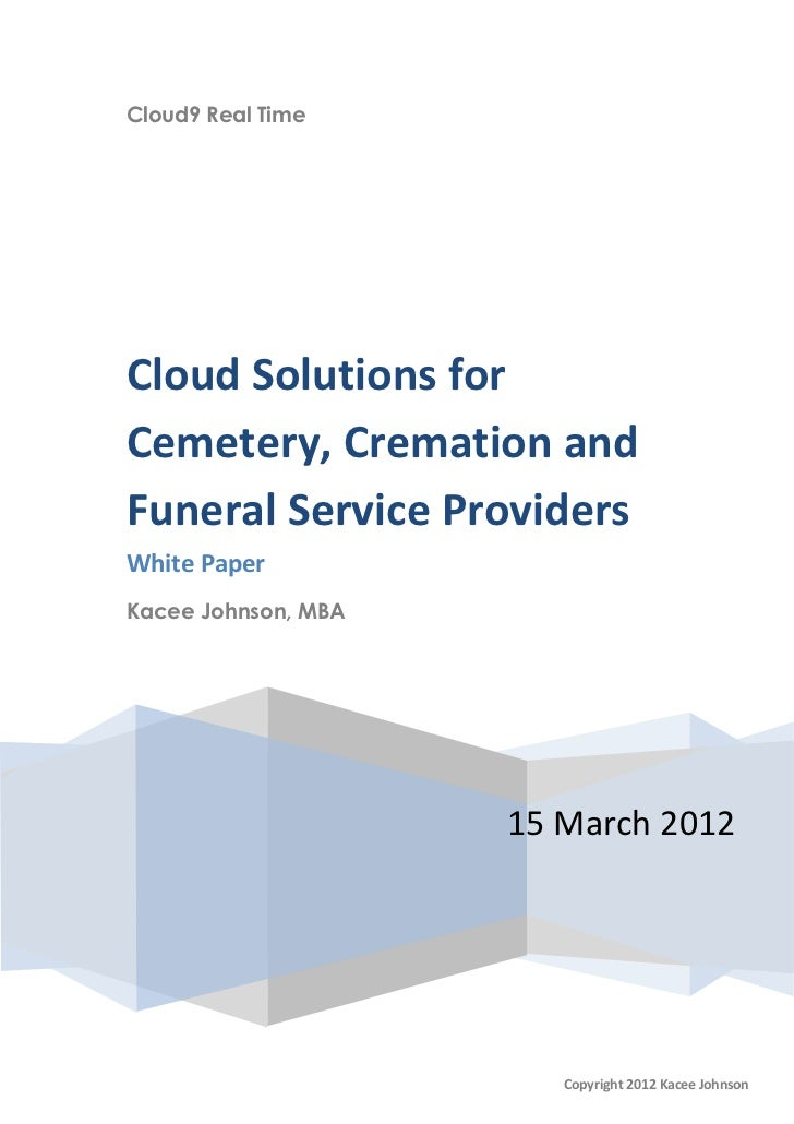 Cloud9 Real TimeCloud Solutions forCemetery, Cremation andFuneral Service ProvidersWhite PaperKacee Johnson, MBA          ...