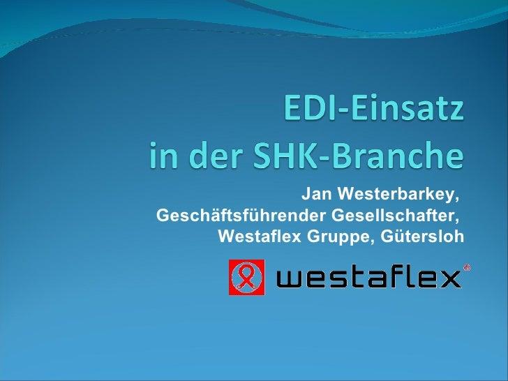 Jan Westerbarkey, Geschäftsführender Gesellschafter,       Westaflex Gruppe, Gütersloh