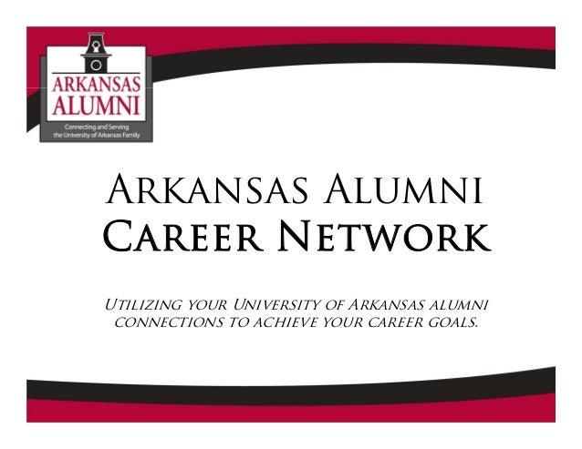 Arkansas Alumni Career Network Utilizing your University of Arkansas alumni connections to achieve your career goals.