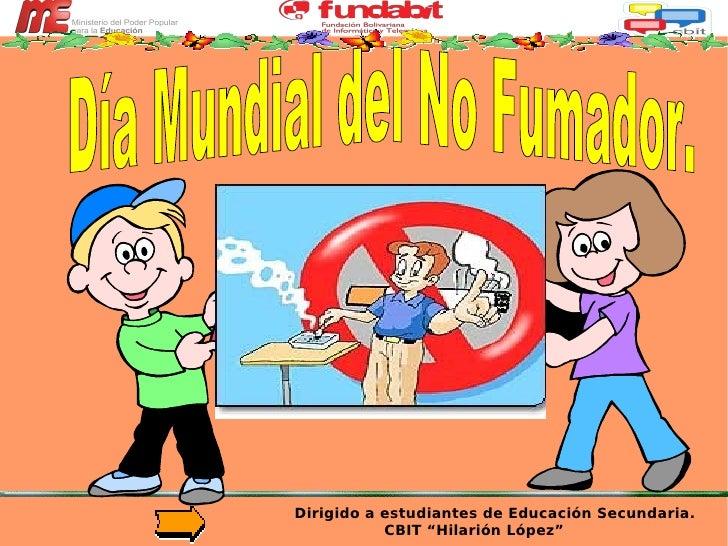 """Secundaria. CBIT """"Hilarión López"""" Día Mundial del No Fumador"""