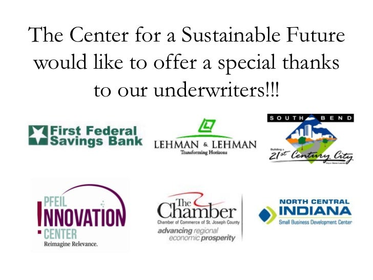 The Center for a Sustainable Futurewould like to offer a special thanks      to our underwriters!!!