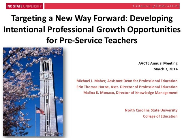 Targeting a New Way Forward: Developing Intentional Professional Growth Opportunities for Pre-Service Teachers AACTE Annua...
