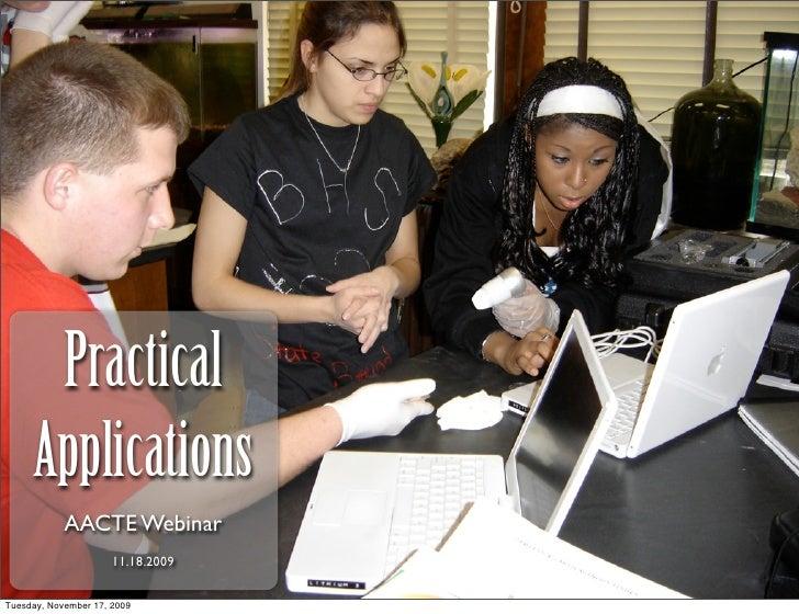 Practical      Applications             AACTE Webinar                       11.18.2009   Tuesday, November 17, 2009