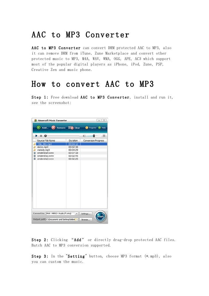 AAC to MP3 Converter AAC to MP3 Converter can convert DRM protected AAC to MP3, also it can remove DRM from iTune, Zune Ma...