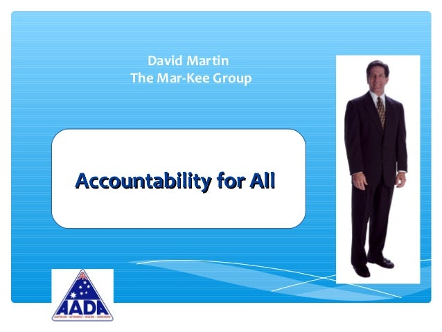 David Martin The Mar-Kee Group Accountability for AllAccountability for All