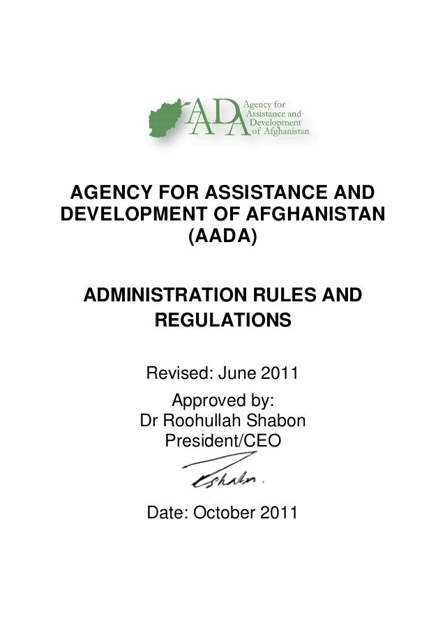 AGENCY FOR ASSISTANC DEVELOPMENT OF AFGHA ADMINISTRATION RULES AND REGULATIONS Revised: June 2011 Dr Roohullah Shabon Date...