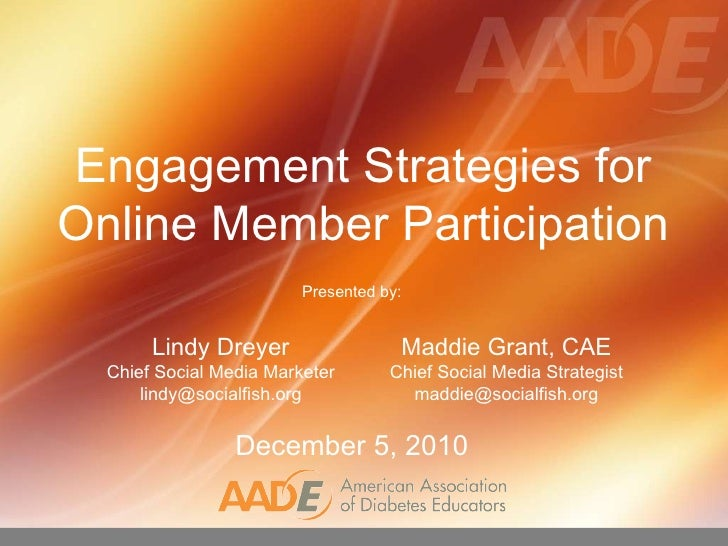 Engagement Strategies for  Online Member Participation  Presented by: December 5, 2010 Maddie Grant, CAE Chief Social Medi...