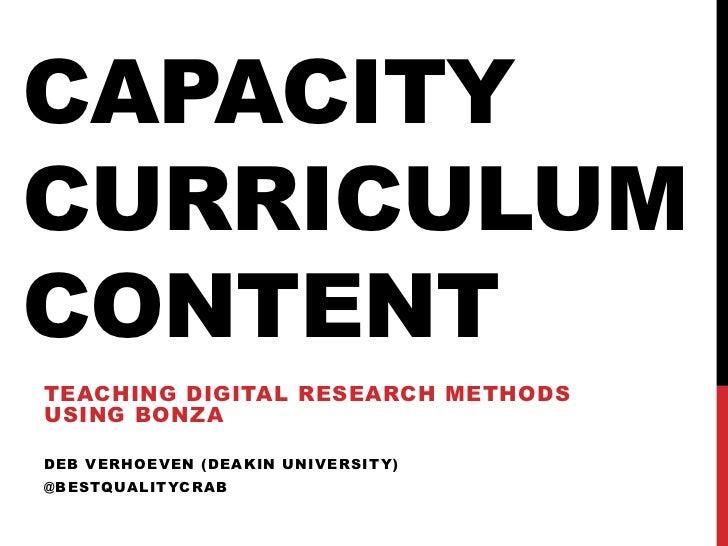 CAPACITYCURRICULUMCONTENTTEACHING DIGITAL RESEARCH METHODSUSING BONZADEB VERHOEVEN (DEAKIN UNIVERSITY)@BESTQUALITYCRAB
