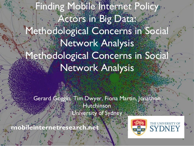 Finding Mobile Internet Policy Actors in Big Data: Methodological Concerns in Social Network Analysis Methodological Conce...